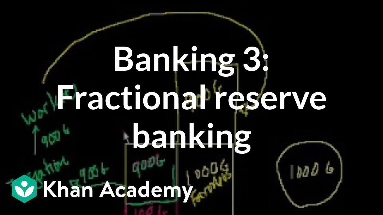 Fractional reserve banking (video) | Khan Academy