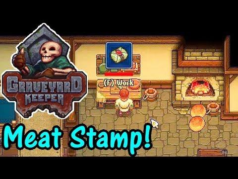 Lets Play Graveyard Keeper Alpha 21 Meat Stamp