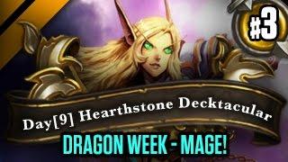 Day[9] HearthStone Decktacular #109 - Dragon Week - Mage! P3