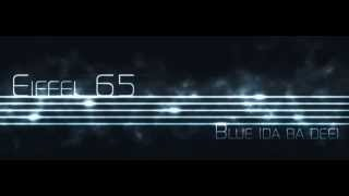 Eiffel 65 Blue Da Ba Dee Dj Ponte Ice Pop Mix