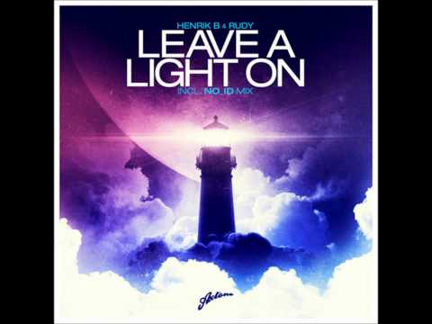 Henrik B & Rudy - Leave A Light On (NO_ID Remix)