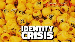 Effective Life Church - Identity Crisis - Ricky Grosvenor