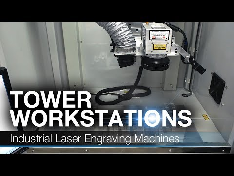Industrial Fiber Laser Engraving Machines | Tower Workstations