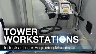 Industrial Fiber Laser Engraving Machines | Tower Workstations