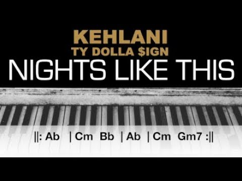 Kehlani - Nights Like This Ft. Ty Dolla Sign Karaoke Chords Piano Cover Instrumental Lyrics