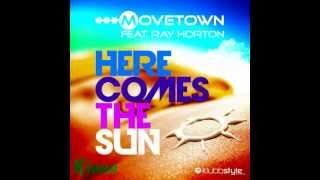 Скачать Movetown Feat Ray Horton Here Comes The Sun