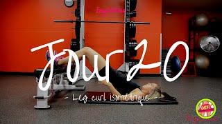Jour 20 | LEG CURL ISOMÉTRIQUE