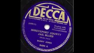 BUDDY JONES – Shreveport County Jail Blues (Decca, 1937)