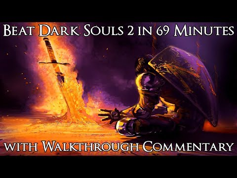 How To Beat Dark Souls 2 In 69 Minutes - Any% Speedrun With Walkthrough Commentary