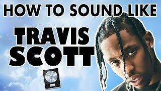 "How to Sound Like TRAVIS SCOTT - ""Butterfly Effect"" Vocal Tutorial - Logic Pro X"