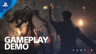 Vampyr PS4 Gameplay Tour | E3 2017 thumbnail