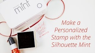 Silhouette Mint Tutorial : Make a Personalized Name Stamp