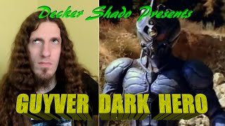 Guyver Dark Hero Review