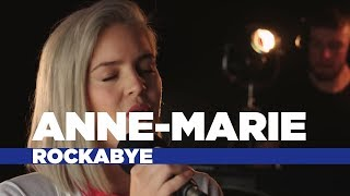 Anne-Marie - &#39Rockabye&#39 (Capital Live Session)