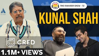 Kunal Shah's Powerful Tips For Wealth \u0026 Success | The Ranveer Show 72
