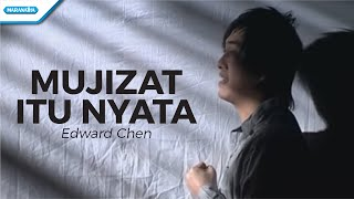 Mujizat Itu Nyata - Edward Chen (Video)