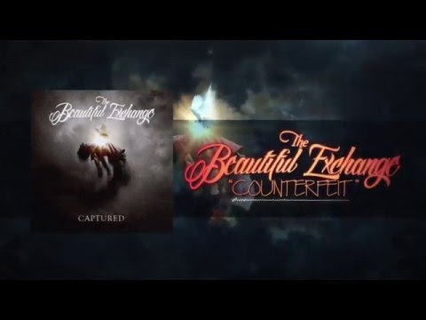The Beautiful Exchange-Counterfeit (Official Lyric Video)