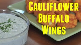 Great Vegan Recipes(8): The Cauliflower Buffalo Wings And The Vegan Ranch Dip (reloaded)