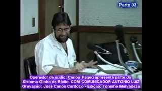 BASTIDORES COM COMUNICADOR ANTONIO LUIZ DA RÁDIO GLOBO 1995 - SGR RJ