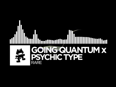 Going Quantum x Psychic Type - Rare [Monstercat Release]