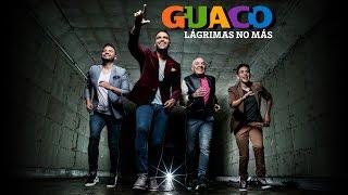 Guaco -  Lágrimas No Más (Video Oficial)
