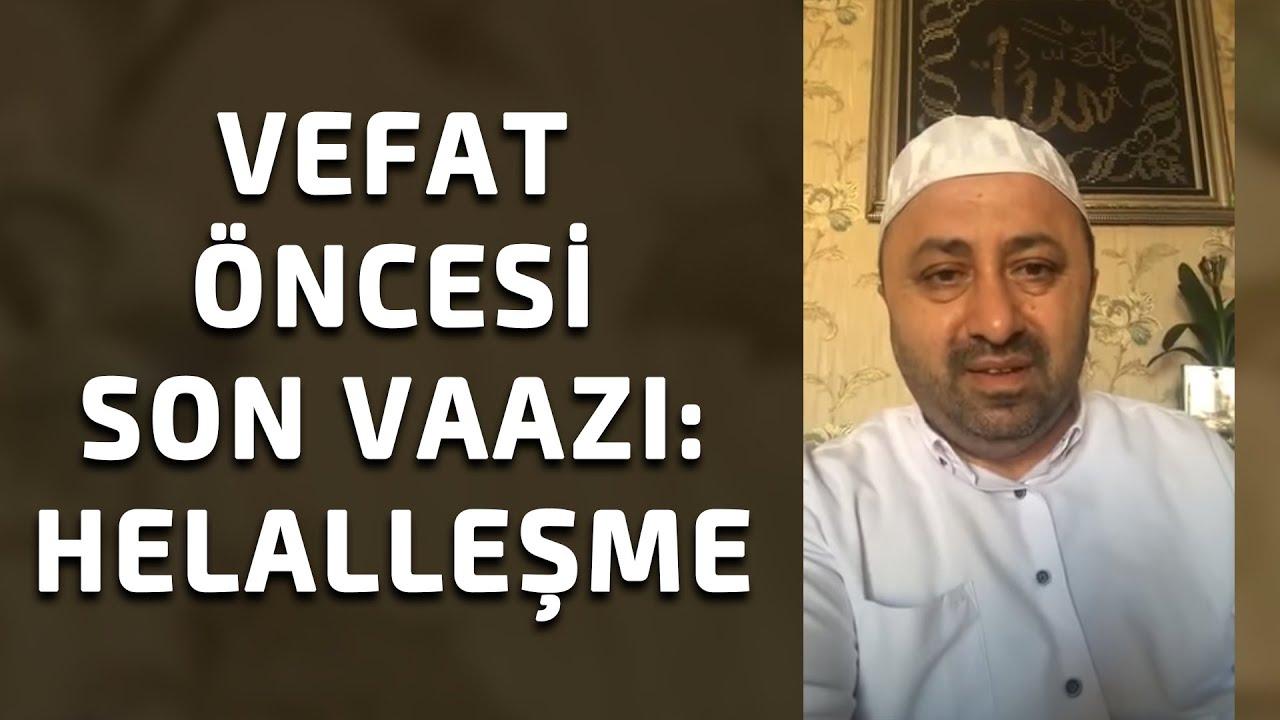 Ömer Döngeloğlu'nun Vefatından Önce Son Vaazı: Helalleşme