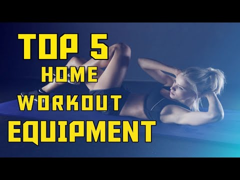 TOP 5 HOME WORKOUT EQUIPMENT