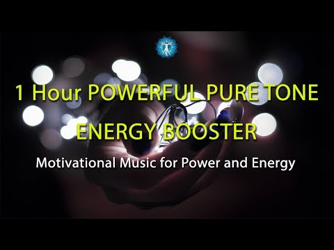 1 Hour POWERFUL PURE TONE ENERGY BOOSTER - Motivational Music for Power and Energy
