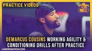 Lakers Practice Videos: Demarcus Cousins Working On Conditioning & Agility Drills