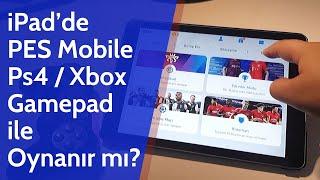 iPad'de PES 2020 Mobile PS4 Gamepad ile Oynanır mı?