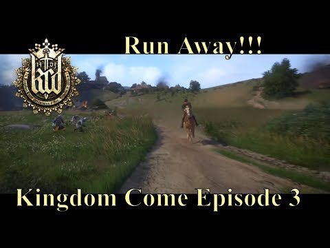Kingdom Come: Deliverance - Episode 3 -  RUN AWAY! Parental Advisory (Bad Language)