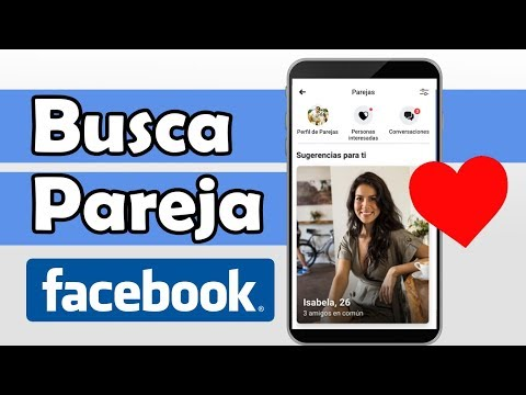 Como Activar Facebook Para Encontrar Pareja | Citas De Facebook 2019