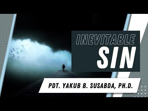 Pdt. Yakub B. Susabda, Ph.D. - Inevitable Sin