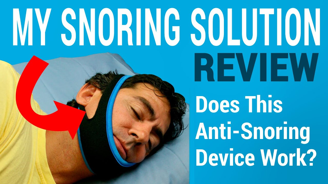Best Anti Snoring Device 2016 My Snoring Solution Review Does This Anti Snoring Chinstrap Really Stops Snoring