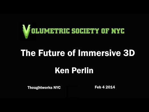 Ken Perlin on the Future of Immersive 3D
