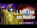 Bro. C. Freeman-El | I Self Law Am Master (Full Version)
