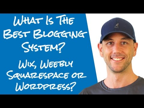 What Is The Best Blogging Platform For An Online Business? Wix, Weekly, SquareSpace or WordPress?