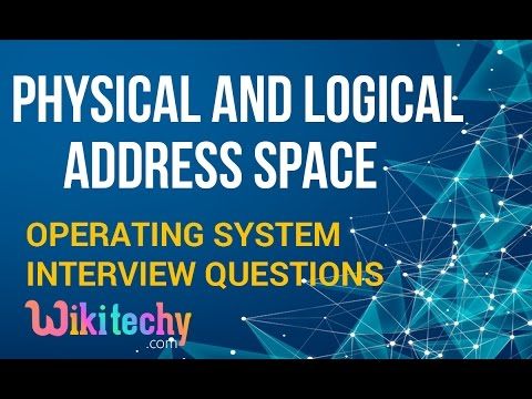 Logical and Physical Addresses Space in Operating System | Operating System Interview Questions