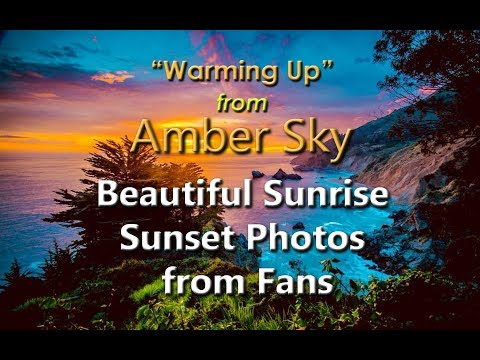 Warming Up from AMBER SKY Beautiful Sunrise Sunset Photos from Fans