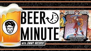 Beer Minute with Jimmy Arcurio - Mocha Sombrero
