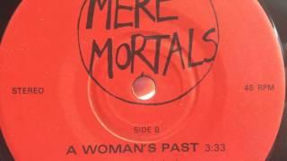 Mere Mortals - A Woman's Past [MERE MORTALS]