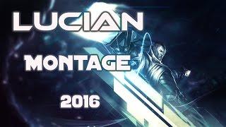 Lucian Montage | Best Lucian Plays  | Lucian 2016