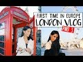First Time In Europe | LONDON VLOG Part 1
