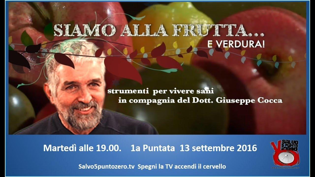 Siamo alla frutta...e verdura. Strumenti per vivere sani. Con il Dott. Giuseppe Cocca. 1a Puntata.