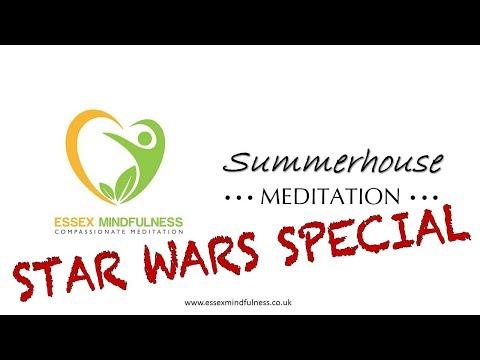 Star Wars Special Jedi-tation Summerhouse Meditation by Essex Mindfulness