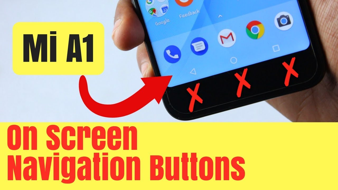 Enable On Screen Navigation buttons on Xiaomi Mi A1