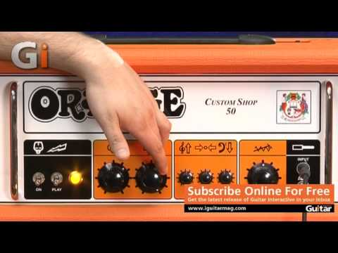 Orange Custom Shop CS50 Amp Review With Tom Quayle | Guitar Interactive Magazine