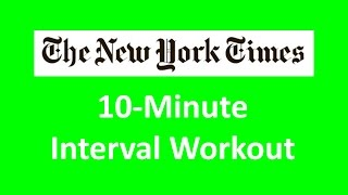 New York Times - 10-Minute Interval Workout