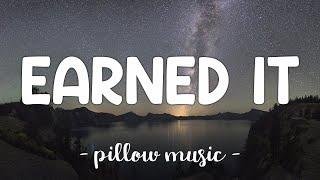 Earned It - The Weeknd (Lyrics) 🎵