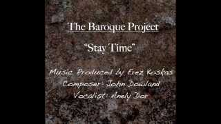 THE BAROQUE PROJECT John Dowland - Stay Time